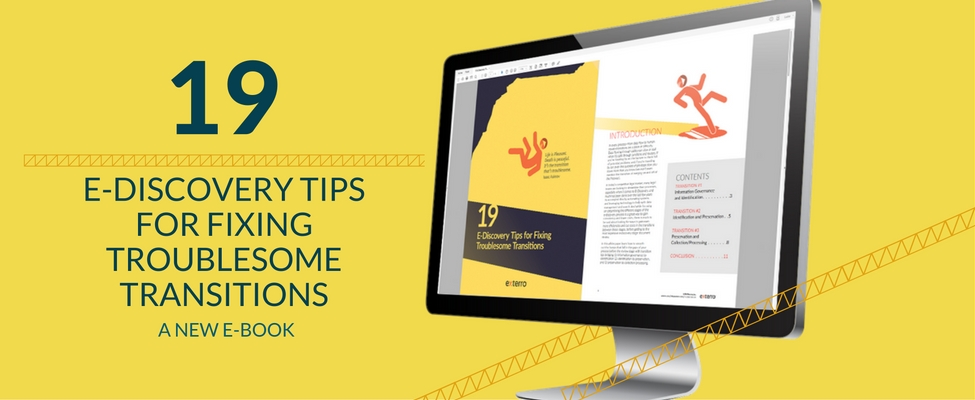 19 Tips for Fixing Troublesome Transitions Between E-Discovery Stages
