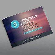 5 E-Discovery Facts Every Legal Professional Should Know: A Recap of E-Discovery Fact Week