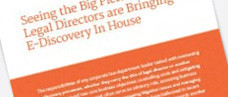 Why Legal Directors Are Bringing E-Discovery In House