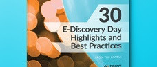30 E-Discovery Day Highlights & Best Practices