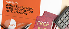 3 FRCP E-Discovery Rule Changes You Need to Know