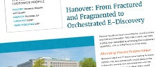 Hanover: From Fractured and Fragmented to Orchestrated E-Discovery