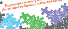 Creating an Integrated E-Discovery Environment