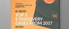 Top 5 E-Discovery Cases from 2017 (So Far!)