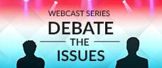 Debate the Issues Webcast Series