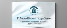 2017 Federal Judges Survey on E-Discovery Best Practices & Trends