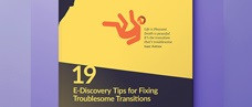 19 E-Discovery Best Practices for Fixing Troublesome Transitions