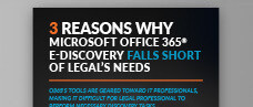 3 Reasons Why Microsoft Office 365® E-Discovery Falls Short of Legal's Needs