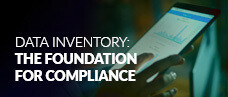 Data Inventory: The Foundation For Compliance