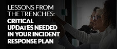 Lessons from the Trenches: Critical Updates Needed in Your Incident Response Plan - Webcast Slides