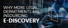 Why More Legal Departments are Insourcing E-Discovery - Webinar Slides