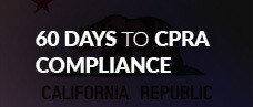 60 Days to CPRA Compliance