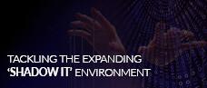 Tackling the Expanding 'Shadow IT' Environment