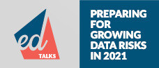 edTalks: Preparing for Growing Data Risks in 2021