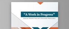"""""""A Work in Progress"""" Judicial Perspectives on E-Discovery Proficiency"""