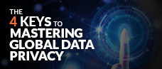 The 4 Keys to Mastering Global Data Privacy