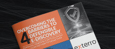 Overcoming the 4 Barriers to Defensible E-Discovery