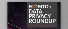 Exterro's Data Privacy Roundup – Spring 2020