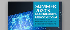 Summer 2020's Most Interesting E-Discovery Cases