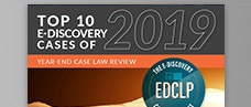 Case Law Update Q4: Top 10 E-Discovery Cases of 2019