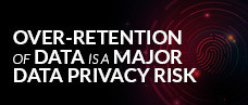 Defensible Data Retention: The Holy Grail of Mitigating Data Privacy Risks