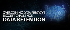 Overcoming Data Privacy's Biggest Challenge: Data Retention - Webcast Slides