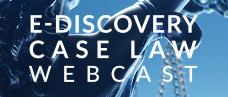 E-Discovery Case Law Update: Most Important E-Discovery Rulings of 2020 So Far