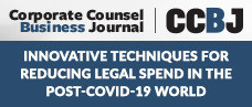 CCBJ Article -- Innovative Techniques for Reducing Legal Spend in the Post-COVID-19 World