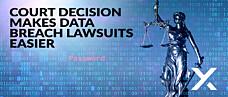 Court Decision Makes Data Breach Lawsuits Easier