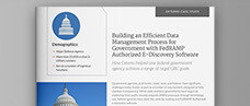 Building an Efficient Data Management Process for Government with FedRAMP Authorized E-Discovery Software