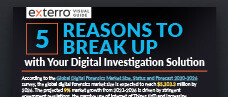5 Reasons to Break Up with Your Digital Investigation Solution