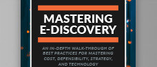 Mastering E-Discovery
