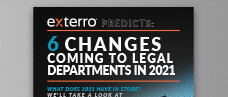 Exterro Predicts: 6 Changes Coming to Legal Departments in 2021