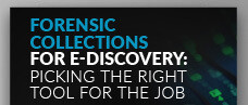 Forensics Collections for E-Discovery