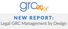 GRC 20/20 Report - Legal GRC Management by Design: An Integrated Approach to Legal Governance & Management