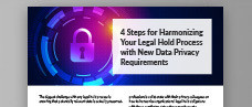 4 Steps for Harmonizing Your Legal Hold Process with New Data Privacy Requirements