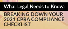 What Legal Needs to Know: Breaking Down Your 2021 CPRA Compliance Checklist