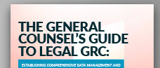 The General Counsel's Guide to Legal GRC