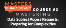 Mastering Data Subject Access Requests: Preparing for Complexities