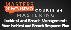 Mastering Incident and Breach Management: The Critical Updates Needed to Your Incident and Breach Response Plan