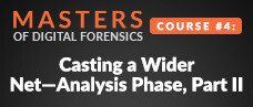 Masters of Digital Forensics Course # 4: Casting a wider net—analysis phase, Part II