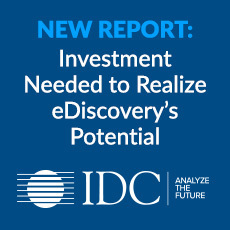 Idc report Investment needed to realize e discovery blog 230x230