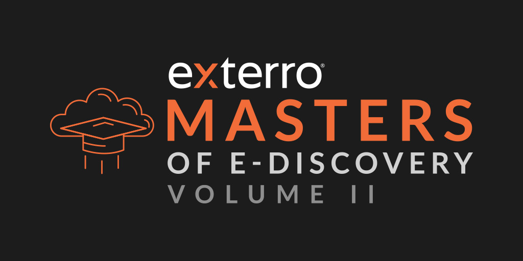 Exterro Masters of E-Discovery Volume II